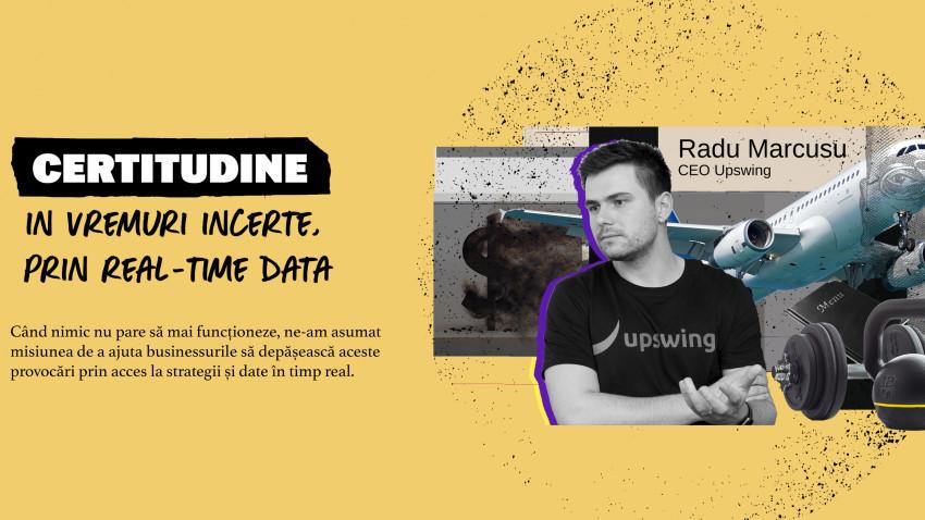 Webinar: Radu Mărcușu, CEO Upswing aduce certitudine în vremuri incerte, prin date în timp real