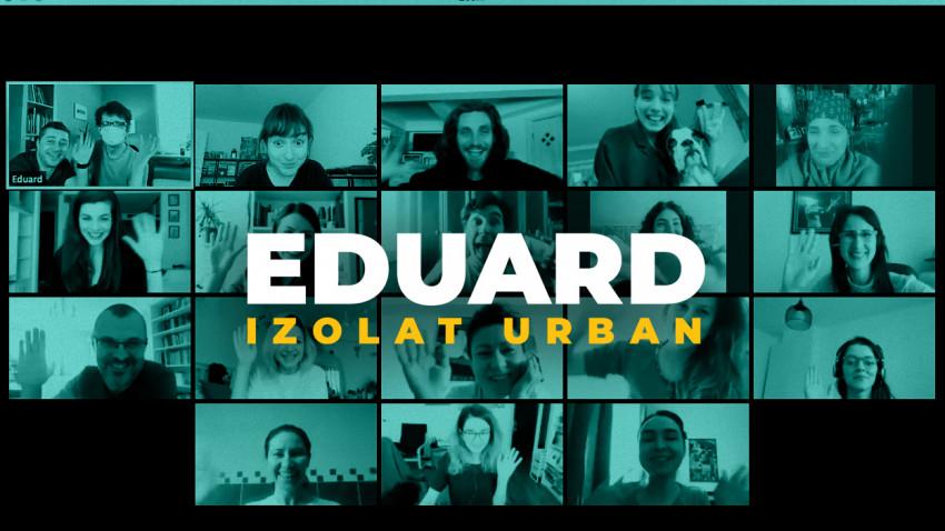 """Saatchi&Saatchi + The Geeks semnează mini-seria pandemică:""""Eduard, izolat urban"""""""