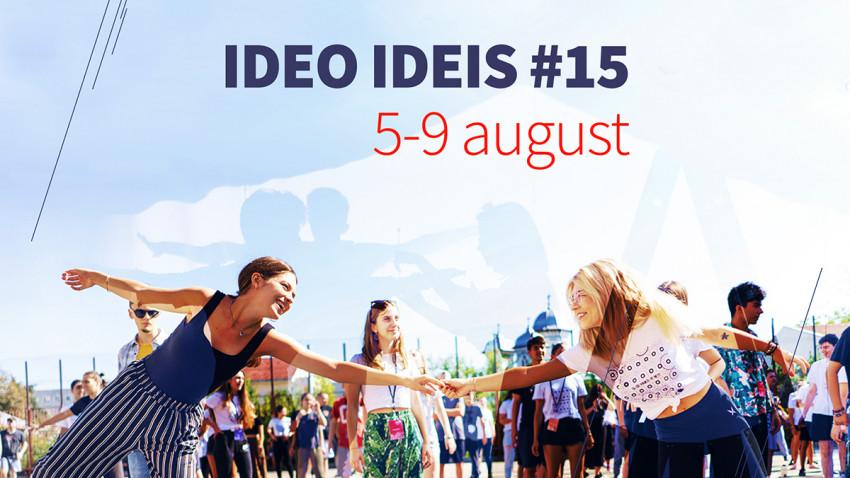 IDEO IDEIS #15 vine la tineîntre 5 și 9 august