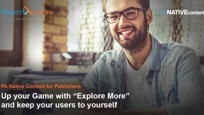 """Editorii web evoluează cu """"Explorează mai mult"""", noua funcție de native advertising de la Project Agora"""