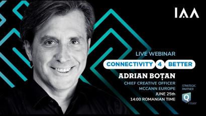 Breaking News: ADRIAN BOȚAN, Chief Creative Officer Europe - McCann Worldgroup vine la IAA Live Webinars
