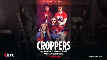 Cinema #pebune la tine acasă. KFC lansează The CROPPERS, un serial gândit pentru verticala smartphone-ului tău, printr-o avanpremieră 100% digitală