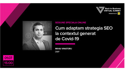 Webinar Virtual Summit & DWF: Cum adaptăm strategia SEO la contextul generat de Covid-19