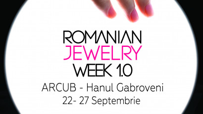 Începe prima ediție Romanian Jewelry Week 1.0