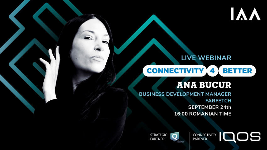 Ana Bucur - Business Development Manager @ Farfetch UK vine la webinarul IAA Live prezentat de IQOS