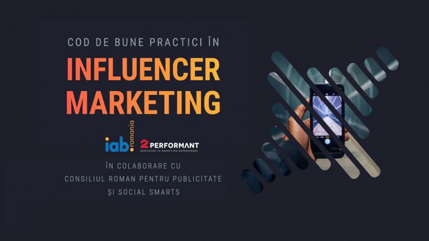 2Performant și IAB România lansează în premieră pentru țara noastrăCodul de bune practici în influencer marketing din România
