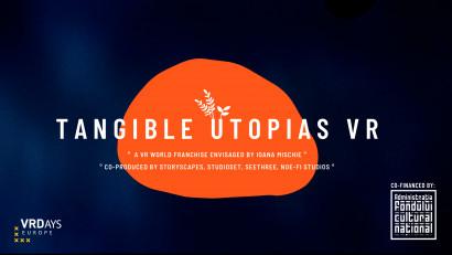 Tangible Utopias, proiectul VR regizat de Ioana Mischie, ajunge la VRDays Europe în perioada 4-6 Noiembrie 2020