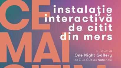 #CEMAICITIM – instalație interactivă de citit din mers.Proiect realizat de One Night Gallery de Ziua Culturii Naționale