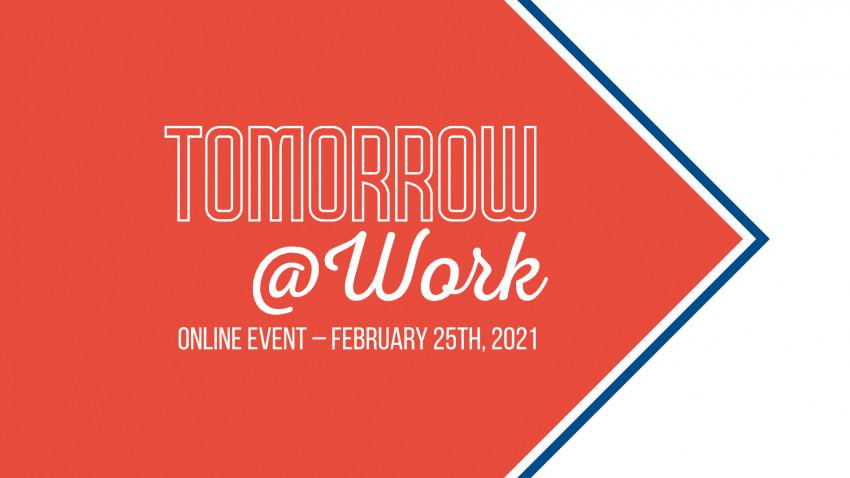 """Pe 25 februarie 2021, aflăm cum va arăta viitorul forței de muncă, la """"Tomorrow@Work"""""""