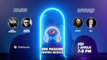 Din pasiune pentru muzică,Pepsi România anunță o nouă cameră de conversație pe Clubhouse, unde ȋi are invitați pe Smiley și Feli