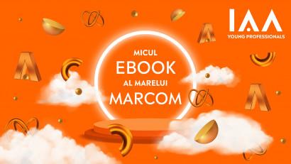 """IAA Young Professionals lansează """"Micul eBook al Marelui MarCom"""" - serie de interviuri cu specialiști din MarCom"""