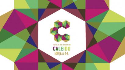 CALEIDO - festival multicultural de arte performative revine între 21-25 mai