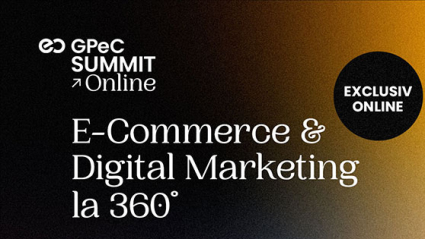 GPeC SUMMIT Online 24-25 Mai: 2 zile de Conferință, 17 Cursuri Intensive de E-Commerce & Marketing Online, 30+ speakeri de top, 44+ ore de conținut practic