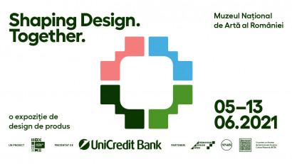 Shaping Design. Together.O expoziție de design de produs, dezvoltată de Cartierul Creativ și Muzeul Național de Artă a României, prezentată de UniCredit Bank, parte din programul Romanian Design Week 2021