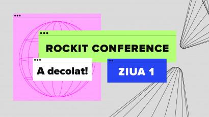 Rockit Conference a decolat în spațiul digital. Vezi agenda detaliată a evenimentului
