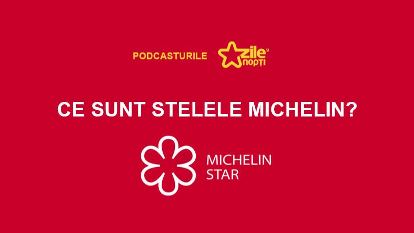 Zile și Nopți, platforma pop culture cu apariții în print și în online, îți propune un nou episod din seria podcasturilor culinare: Ce sunt stelele Michelin?