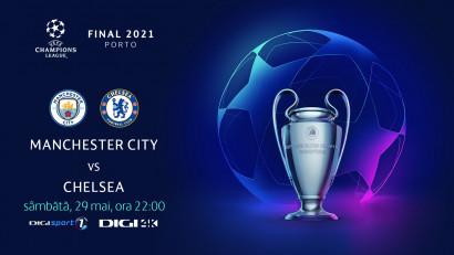 Finala UEFA Champions League 2021, Manchester City – Chelsea, în direct la Digi Sport 1 și Digi 4K