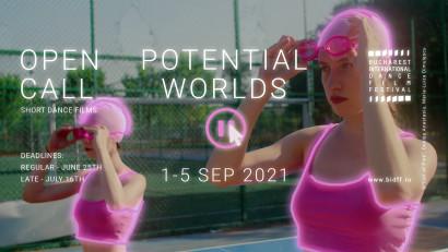 """Bucharest International Dance Film Festival lansează apelul de înscrieri pentruediția 2021.Tema festivalului - """"Potential Worlds"""""""