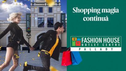 FASHION HOUSE Pallady - Shopping magia continua