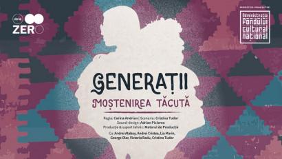 Spectacol de teatru: Generații - Moștenirea Tăcută, despre impactul experiențelor familiei asupra propriei noastre vieți, premieră în București