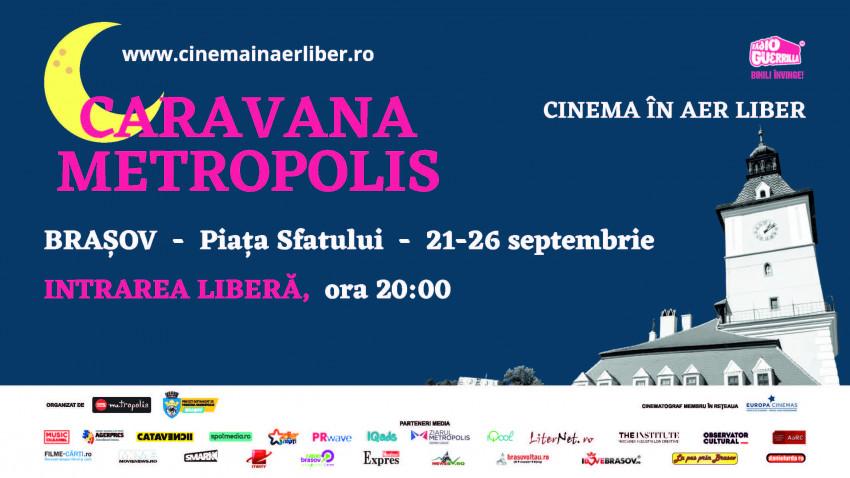 Caravana Metropolis - cinema în aer liber revine cu un nou sezon la Brașov, între 21 - 26 septembrie