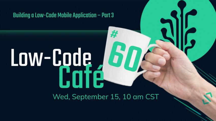 Low-Code Café, webinarul marca Plant an App, ajunge la ediția 60
