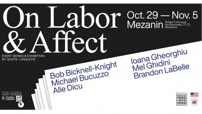 Rolul muncii și implicațiile sale afective, explorate în cadrul seriei de evenimente On Labor & Affect