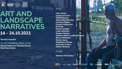 ART AND LANDSCAPE NARRATIVES,14 – 24 octombrie 2021, Sala Noua Galerie, Muzeul Național al Țăranului Român